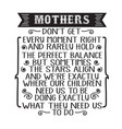 mother day quote good for print mothers dont get vector image