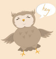 postcard with a cute owl saying hey vector image