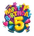 happy birthday 5 years vector image vector image