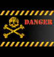 warning sign of danger with skull grunge worn vector image