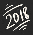 calligraphy 2018 happy new year hand drawn vector image vector image