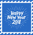 happy new year 2018 lettering and burst vector image vector image