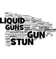 liquid stun guns text background word cloud vector image vector image
