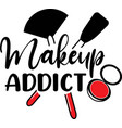 makeup addict on white background vector image vector image