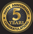 5 years happy anniversary congratulations gold vector image vector image