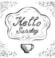 Hello Sunday cup background vector image vector image