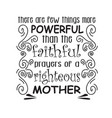 mother day quote good for print there are few vector image vector image