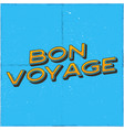 vintage airplane poster bon voyage quote graphic vector image vector image
