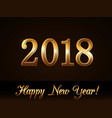 happy new year background gold numbers 2018 card vector image