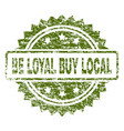 scratched textured be loyal buy local stamp seal vector image