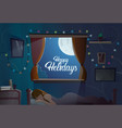 happy holidays text in window from bedroom with vector image vector image