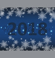 happy new 2018 year seasons greetings snowflakes vector image
