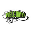 welcome speech bubble in retro style vector image vector image