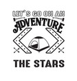adventure quote good for cricut let s go vector image vector image