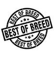 best of breed round grunge black stamp vector image vector image
