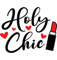 holy chic on white background vector image vector image