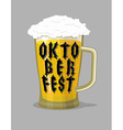Oktoberfest typography Mug Beer and lettering vector image vector image