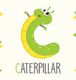 alphabet letter c and caterpillar vector image vector image