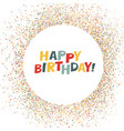happy birthday lettering on holidays colorful vector image vector image