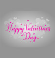 happy valentines day romantic greeting card vector image vector image