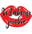 makeup junkie on white background vector image