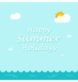 Happy summer holiday background for banner poster vector image