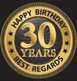 30 years happy birthday best regards gold label vector image vector image