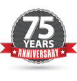 Celebrating 75 years anniversary retro label with vector image vector image