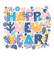 happy new year banner in hand drawning typography vector image