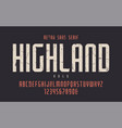highland condensed bold retro typeface vector image vector image