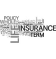 whole life vs term life insurance which one text vector image vector image