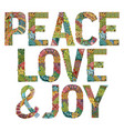 words peace love and joy decorative zentangle vector image