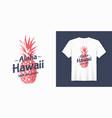 aloha hawaii stylish t-shirt and apparel modern vector image vector image