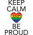 keep calm and be proud on white background vector image