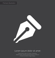 pen premium icon white on dark background vector image