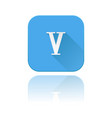 blue icon with v roman numeral with reflection vector image