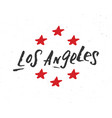 los angeles lettering handwritten sign hand drawn vector image