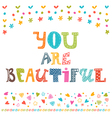 You are beautiful Inspirational motivational quote vector image