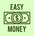 concept of easy money dolla vector image vector image