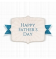 Happy Fathers Day festive Label vector image vector image