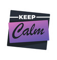 keep calm banner with inscription motivational vector image