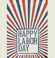 labor day celebration poster grunge united states vector image vector image