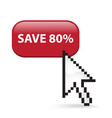 Save 80 Button Click vector image vector image