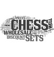 wholesale chess sets and parts text word cloud vector image vector image