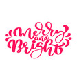 merry and bright hand drawn winter holiday saying vector image vector image