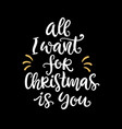 all i want for christmas is you holiday quote vector image vector image