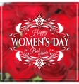Happy Womens Day 8 March on unfocused floral vector image vector image