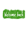 welcome back hand written banner vector image vector image