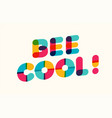 be cool-motivational poster bold vector image
