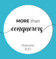 biblical phrase from romans 837 more than vector image vector image